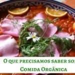 O que precisamos saber sobre Comida Orgânica